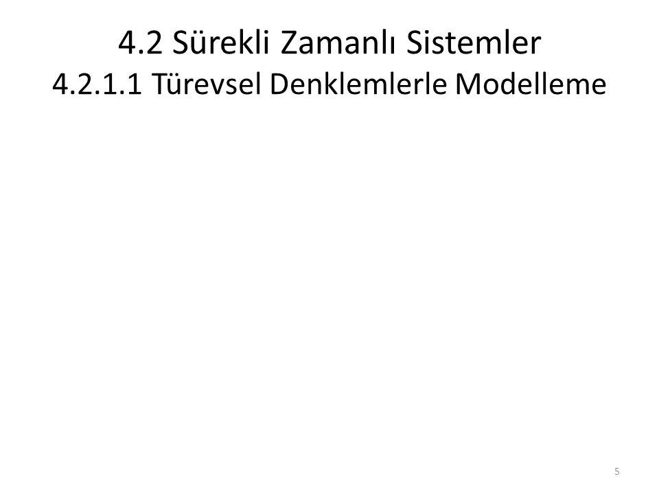 4.2 Sürekli Zamanlı Sistemler 4.2.1.1 Türevsel Denklemlerle Modelleme 5