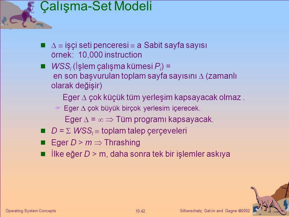 Silberschatz, Galvin and Gagne  2002 10.42 Operating System Concepts Çalışma-Set Modeli   işçi seti penceresi  a Sabit sayfa sayısı örnek: 10,000