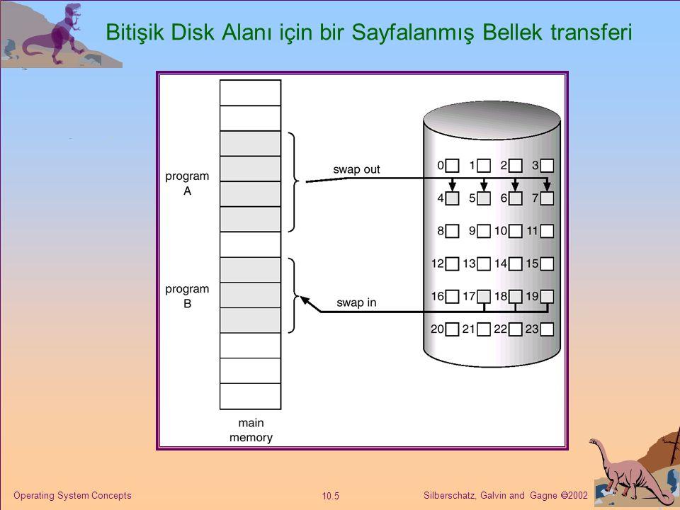 Silberschatz, Galvin and Gagne  2002 10.6 Operating System Concepts Geçerli-Geçersiz Bit Her sayfa tablosu girdisi ile geçerli-geçersiz bit ilişkilidir (1  bellek içine, 0  bellek dışına) Başlangıçta geçerli-geçersiz ancak tüm girişleri 0 olarak ayarlanır.
