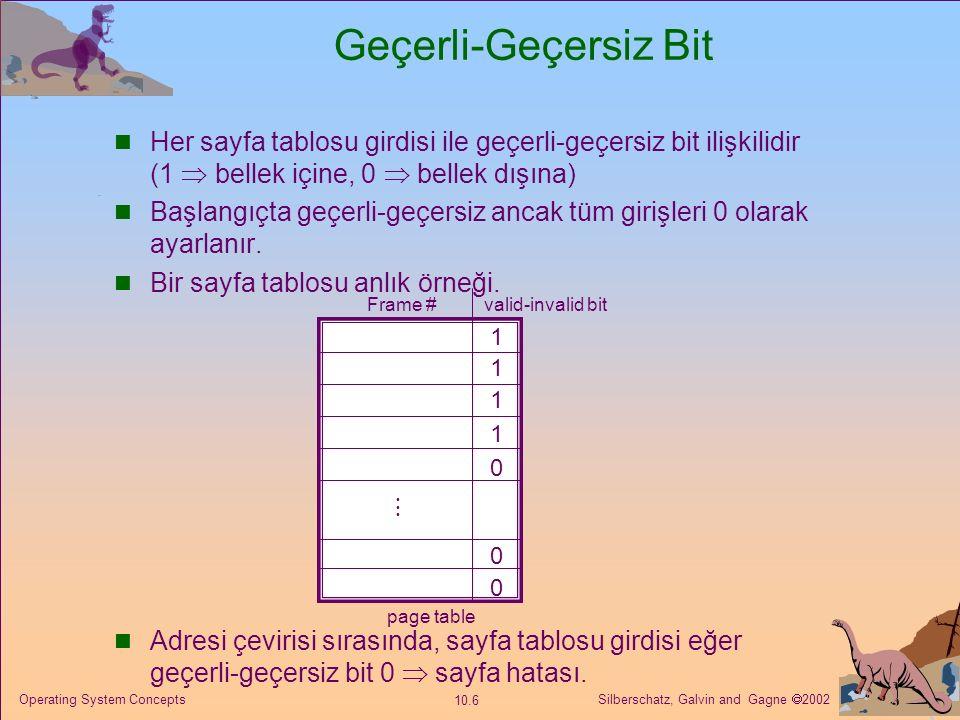 Silberschatz, Galvin and Gagne  2002 10.37 Operating System Concepts Öncelik Tahsisi Önceliklerin yerine boyutu kullanarak orantılı ayırma şeması kullanın.