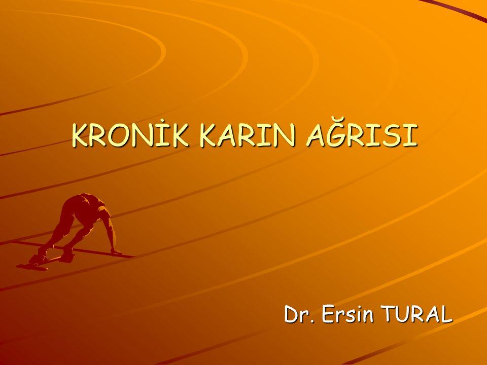 KRONİK KARIN AĞRISI Dr. Ersin TURAL