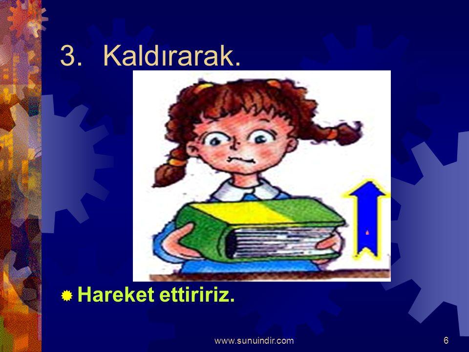 www.sunuindir.com5 2.Çekerek