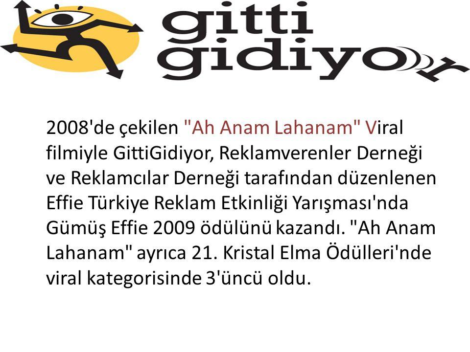 2008 de çekilen Ah Anam Lahanam Viral filmiyle GittiGidiyor, Reklamverenler Derneği ve Reklamcılar Derneği tarafından düzenlenen Effie Türkiye Reklam Etkinliği Yarışması nda Gümüş Effie 2009 ödülünü kazandı.