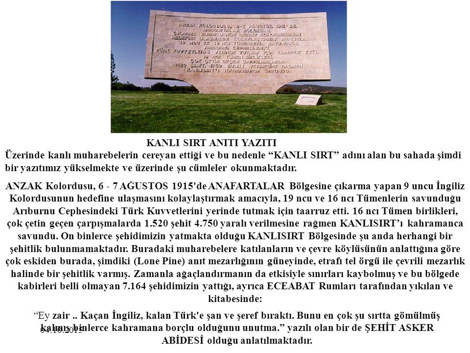 04.10.2015 KANLI SIRT ANITI YAZITI Üzerinde kanlı muharebelerin cereyan ettiği ve bu nedenle KANLI SIRT adını alan bu sahada şimdi bir yazıtımız yükselmekte ve üzerinde şu cümleler okunmaktadır.