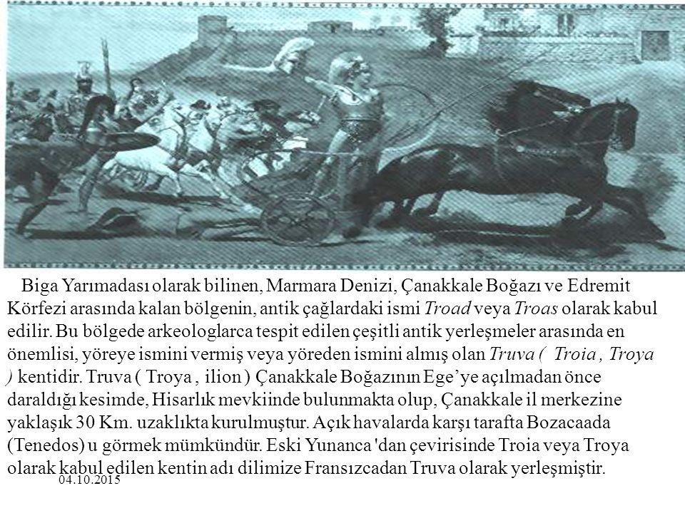 Biga Yarımadası olarak bilinen, Marmara Denizi, Çanakkale Boğazı ve Edremit Körfezi arasında kalan bölgenin, antik çağlardaki ismi Troad veya Troas olarak kabul edilir.