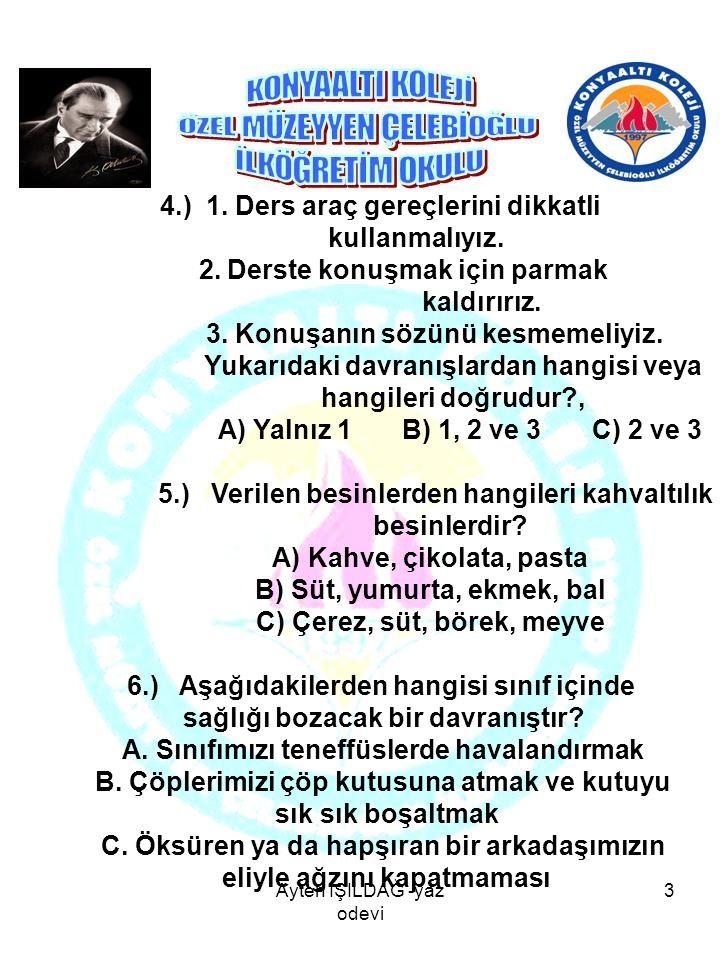 7.) Aşağıdaki bilgilerden hangisi yanlış bir bilgidir.