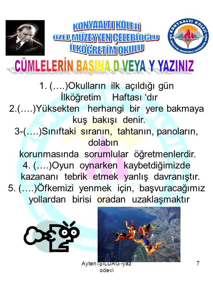 1.Atatürk'ün yaptığı yenilikleri yazınız 2.Cumhuriyet ne demektir.