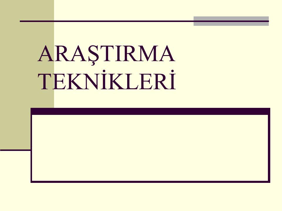 ARAŞTIRMA TEKNİKLERİ