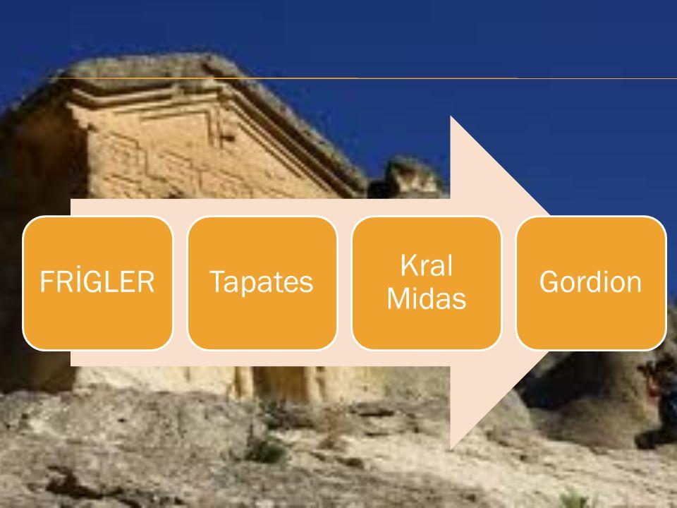 FRİGLERTapates Kral Midas Gordion