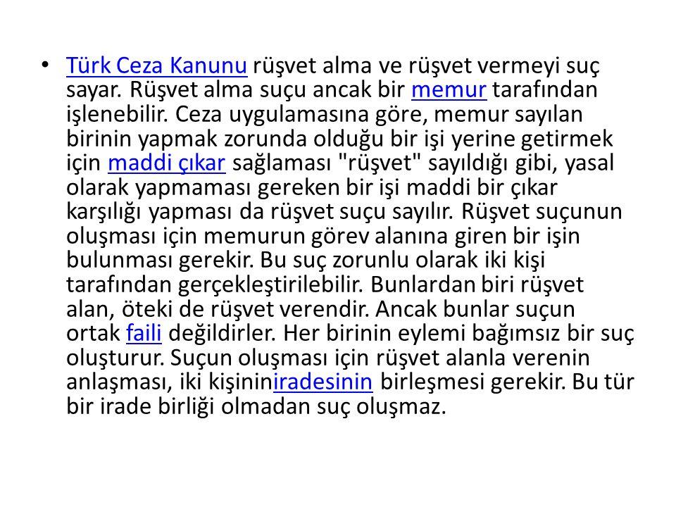 Türk Ceza Kanunu rüşvet alma ve rüşvet vermeyi suç sayar.