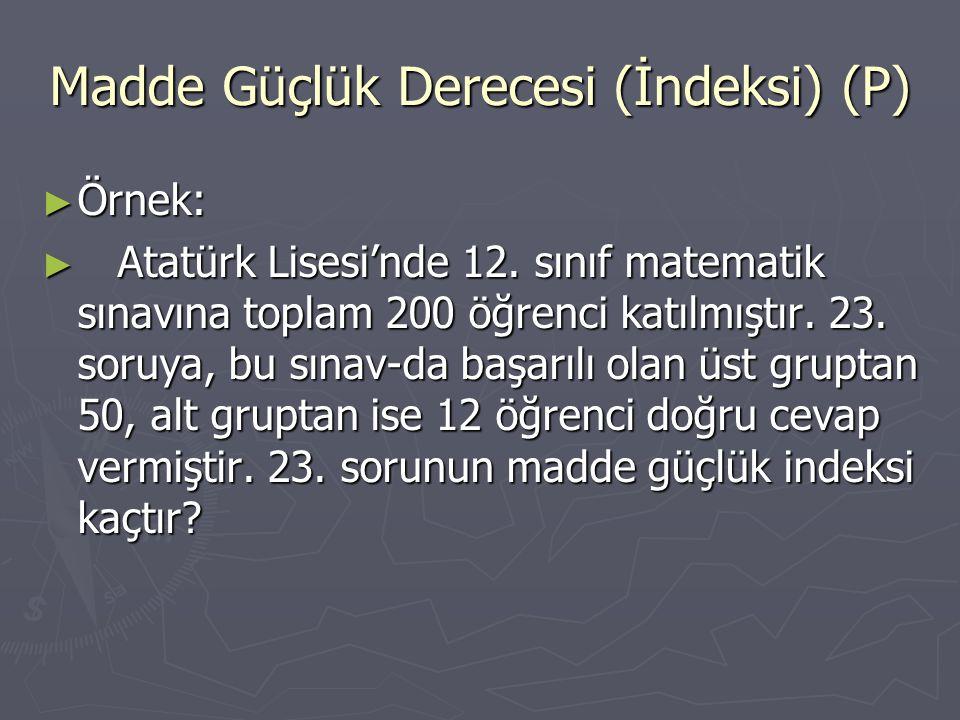 ► Örnek: ► Atatürk Lisesi'nde 12.sınıf matematik sınavına toplam 200 öğrenci katılmıştır.