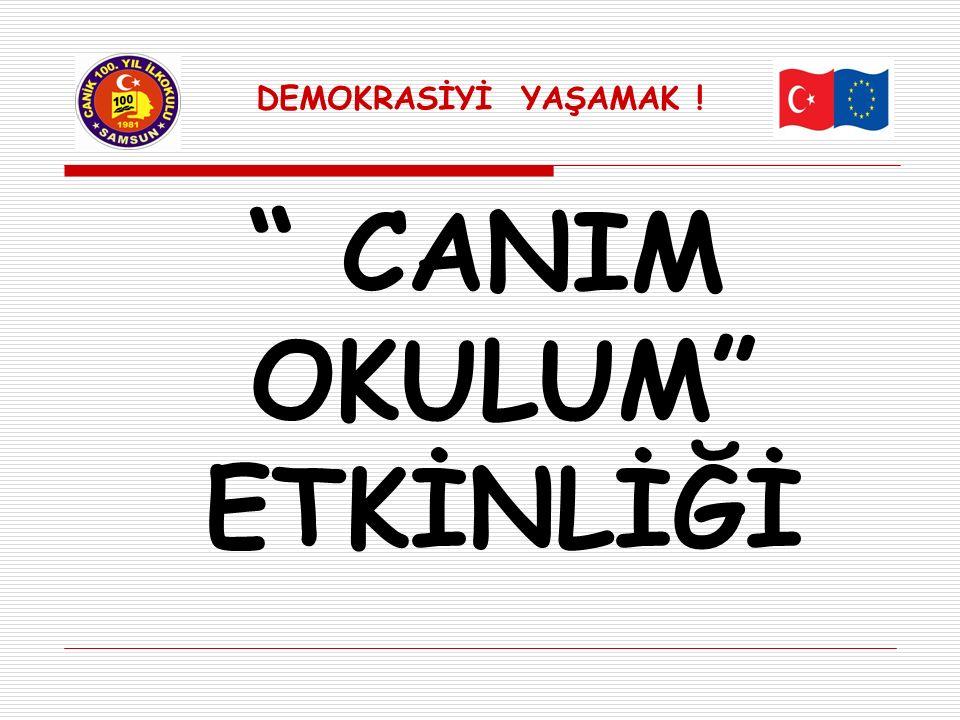 """"""" CANIM OKULUM"""" ETKİNLİĞİ"""