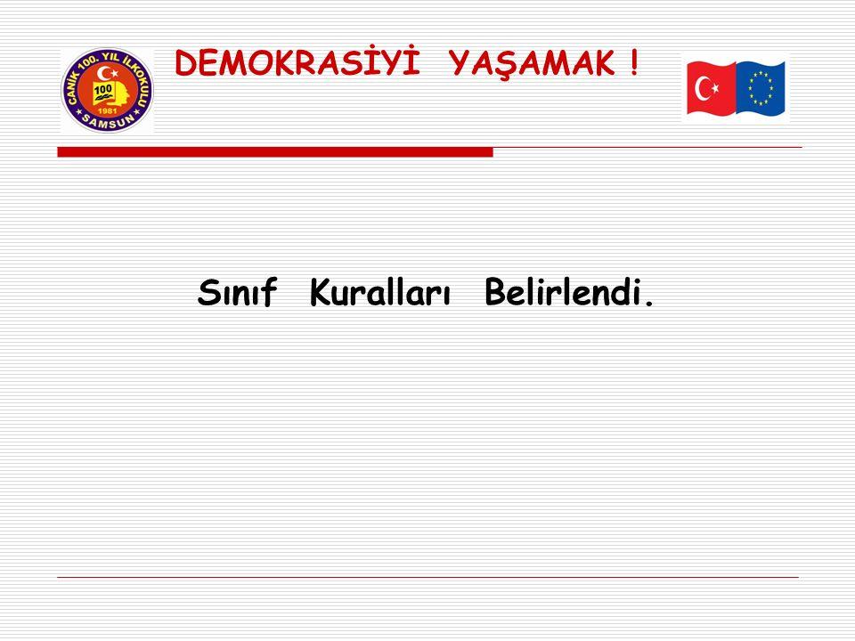 DEMOKRASİYİ YAŞAMAK ! Sınıf Kuralları Belirlendi.