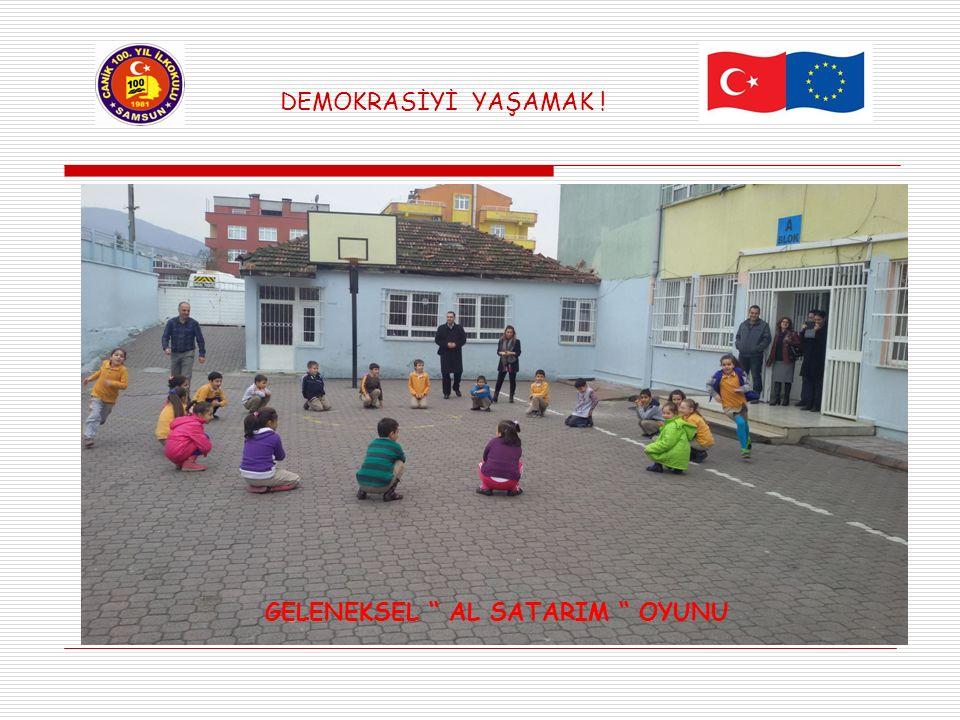 """DEMOKRASİYİ YAŞAMAK ! GELENEKSEL """" AL SATARIM """" OYUNU"""