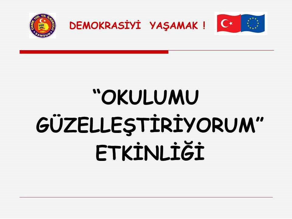 """""""OKULUMU GÜZELLEŞTİRİYORUM"""" ETKİNLİĞİ"""