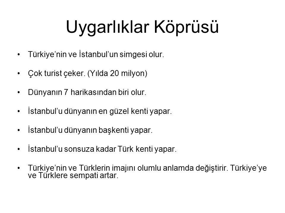 Uygarlıklar Köprüsü Türkiye'nin ve İstanbul'un simgesi olur.