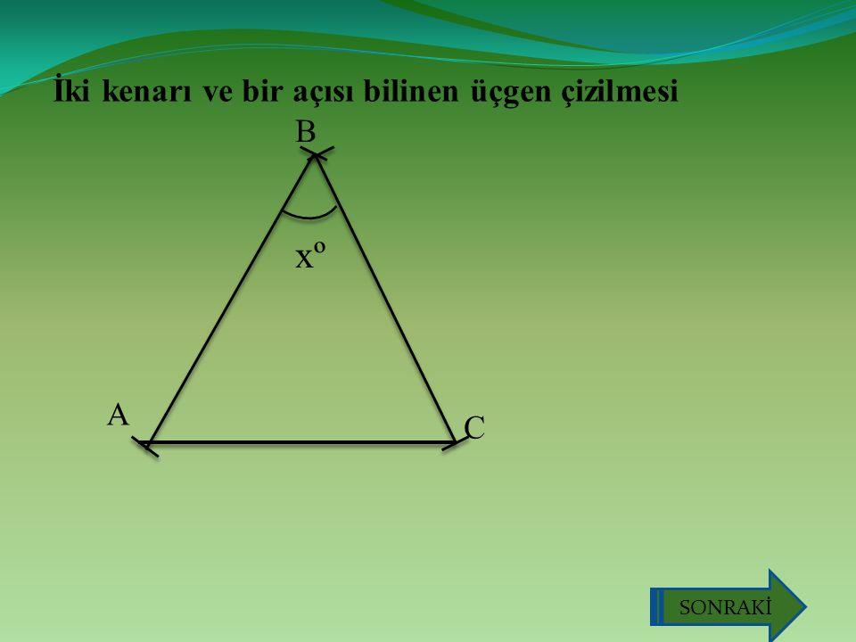 İki kenarı ve bir açısı bilinen üçgen çizilmesi A B C xº SONRAKİ