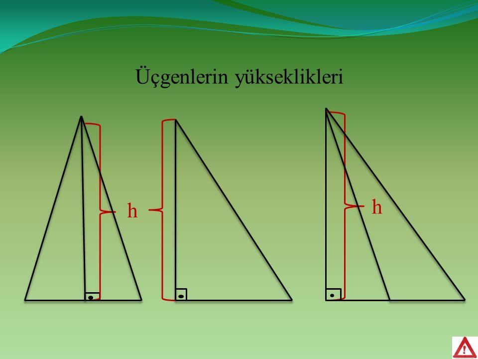 Üçgenlerin yükseklikleri h h