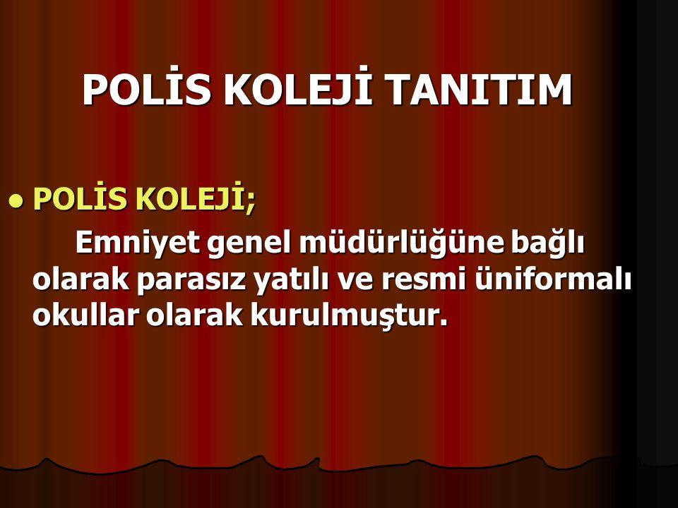 POLİS KOLEJİ BAŞVURU İŞLEMLERİ