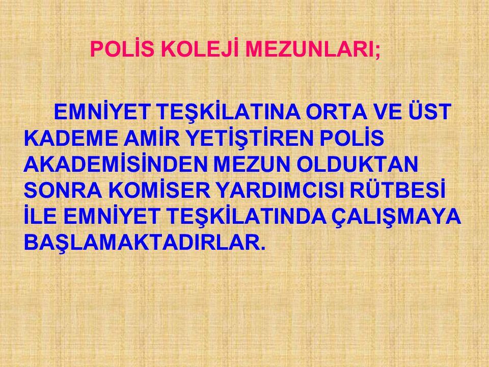 POLİS KOLEJİ TANITIM POLİS KOLEJİ; POLİS KOLEJİ; Emniyet genel müdürlüğüne bağlı olarak parasız yatılı ve resmi üniformalı okullar olarak kurulmuştur.