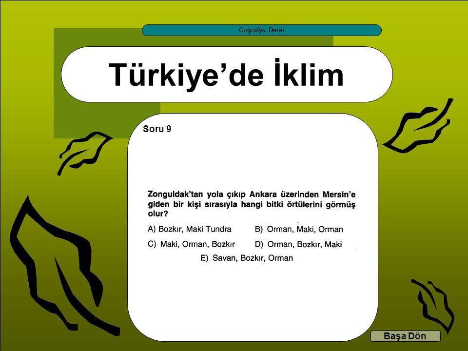 Türkiye'de İklim Coğrafya Dersi Başa Dön Soru 9