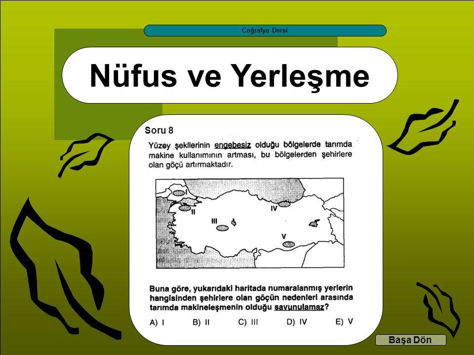 Nüfus ve Yerleşme Coğrafya Dersi Başa Dön Soru 8