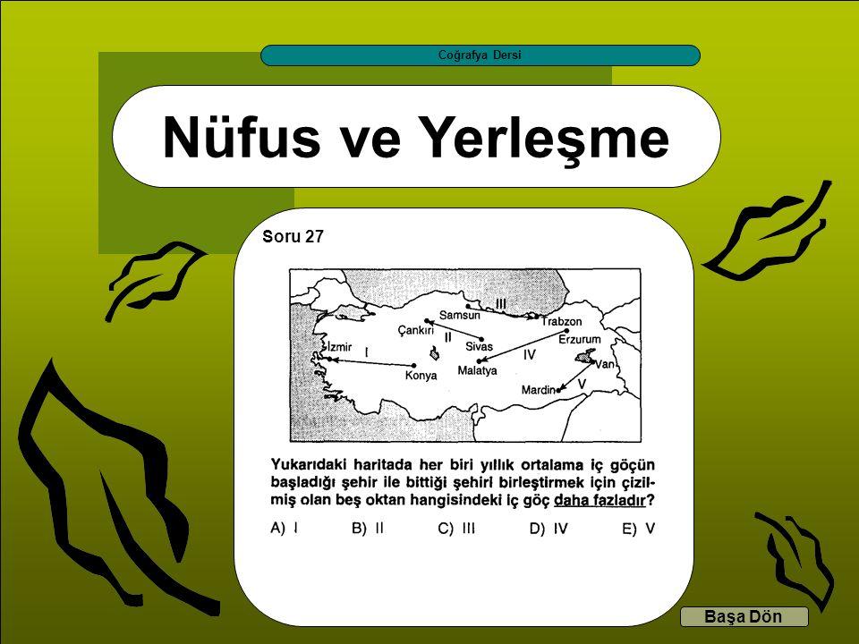 Nüfus ve Yerleşme Coğrafya Dersi Başa Dön Soru 27