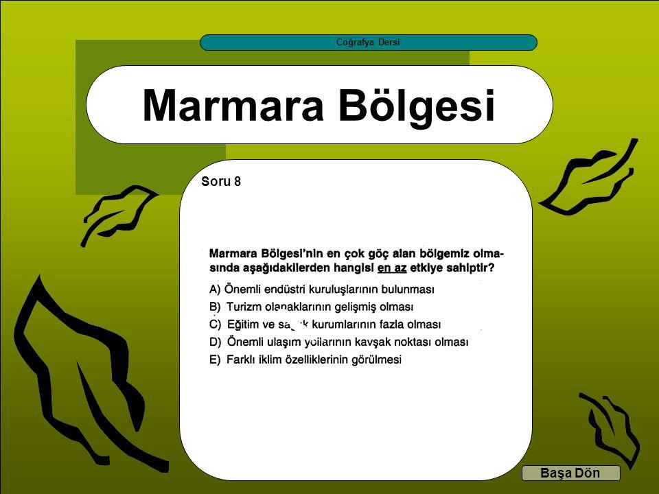 Marmara Bölgesi Coğrafya Dersi Başa Dön Soru 8