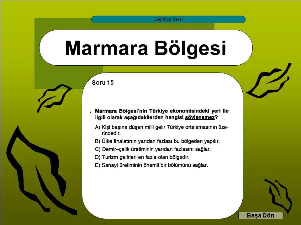 Marmara Bölgesi Coğrafya Dersi Başa Dön Soru 15