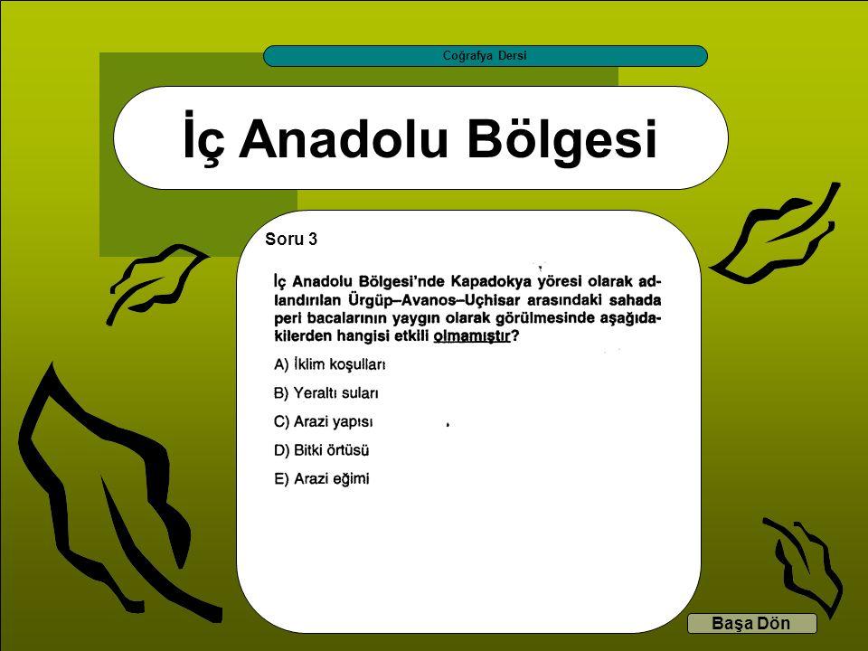 İç Anadolu Bölgesi Coğrafya Dersi Başa Dön Soru 3