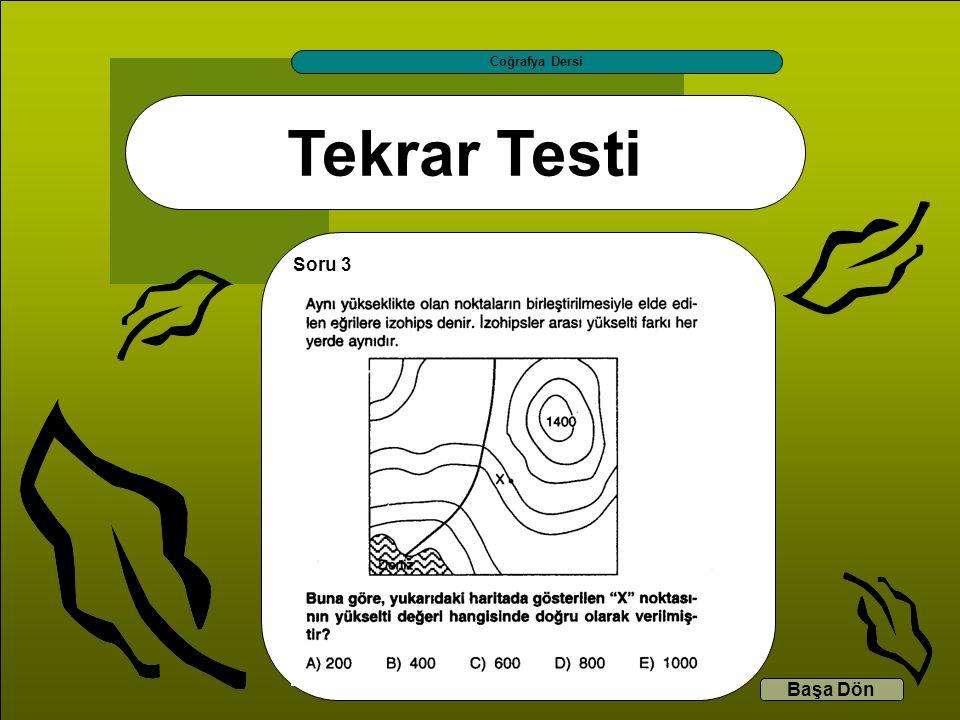 Tekrar Testi Coğrafya Dersi Başa Dön Soru 3