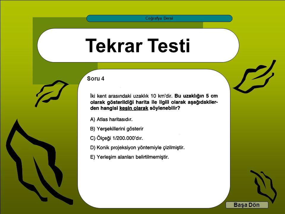 Tekrar Testi Coğrafya Dersi Başa Dön Soru 4
