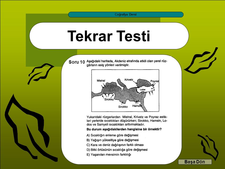 Tekrar Testi Coğrafya Dersi Başa Dön Soru 10