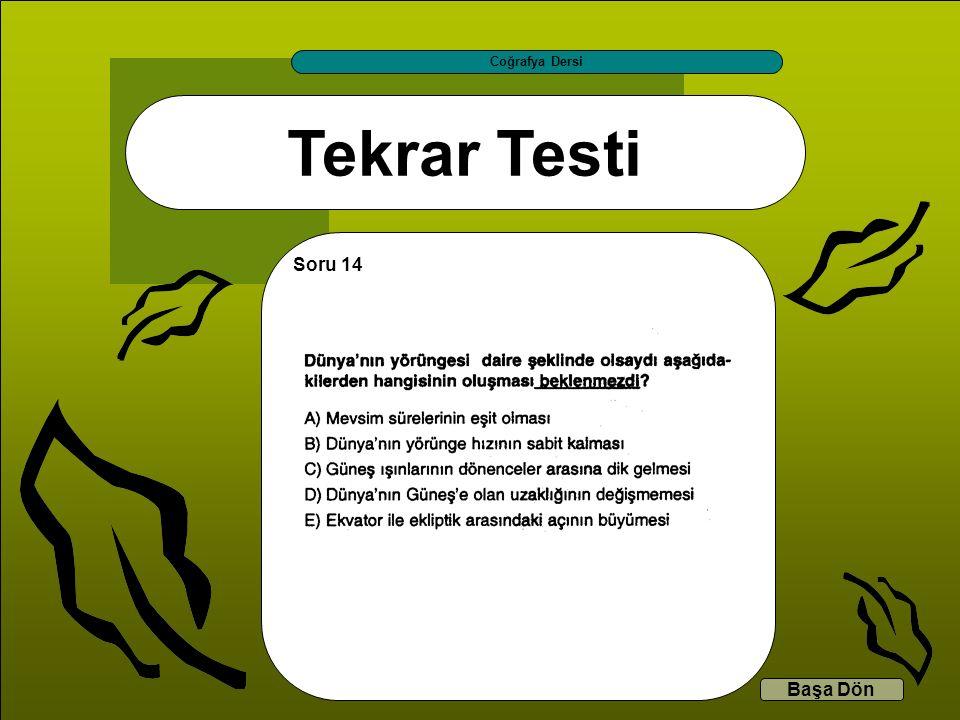 Tekrar Testi Coğrafya Dersi Başa Dön Soru 14