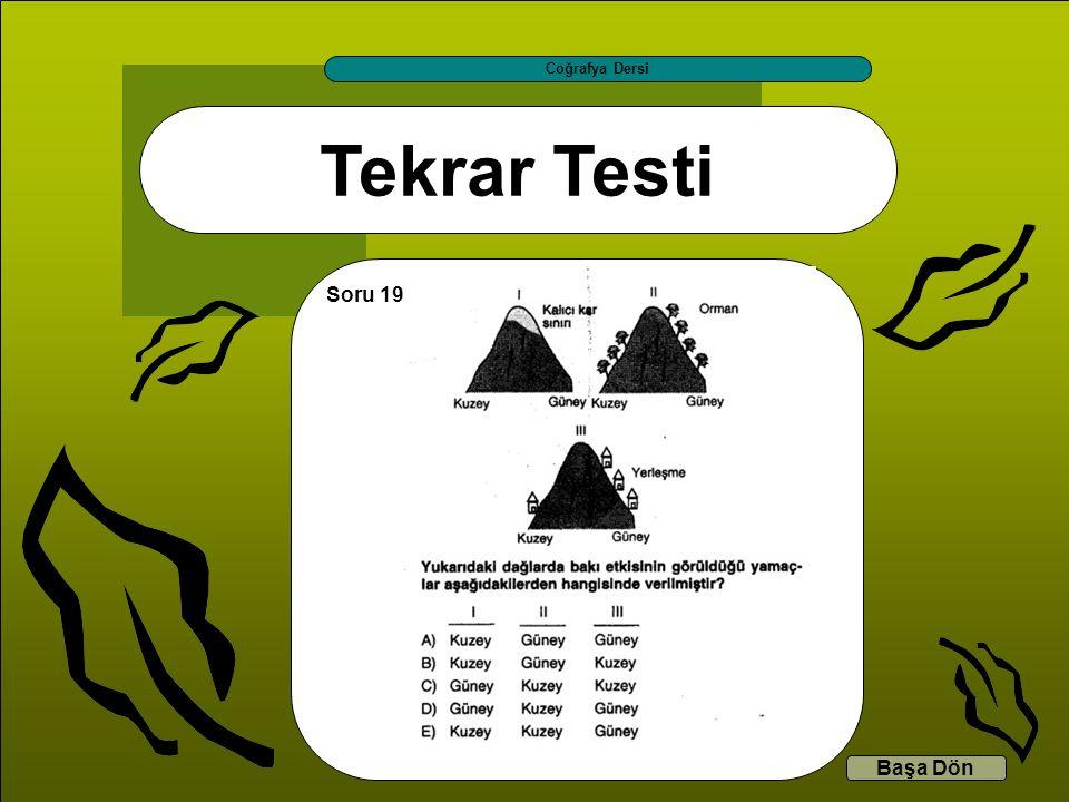 Tekrar Testi Coğrafya Dersi Başa Dön Soru 19