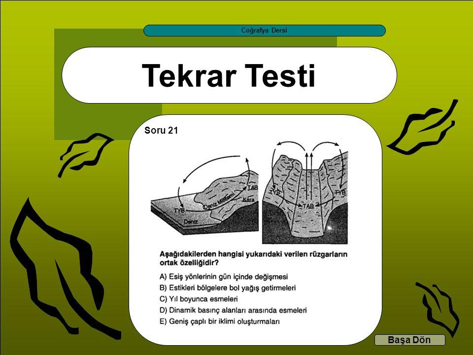 Tekrar Testi Coğrafya Dersi Başa Dön Soru 21