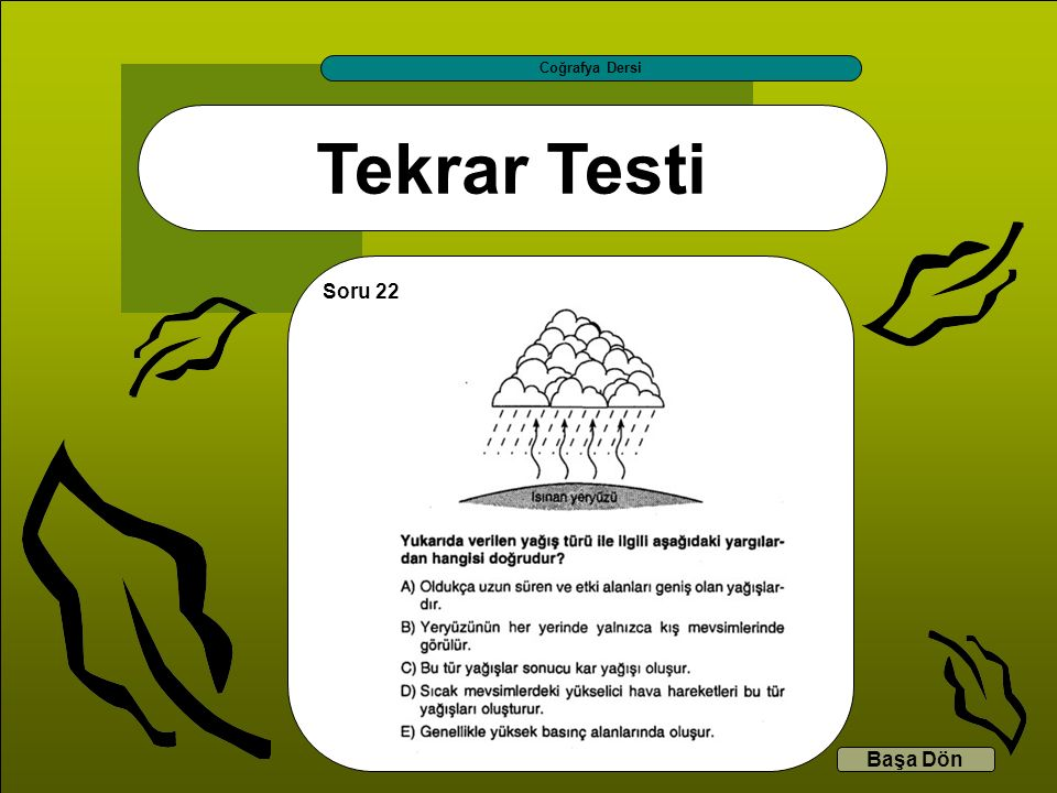 Tekrar Testi Coğrafya Dersi Başa Dön Soru 22