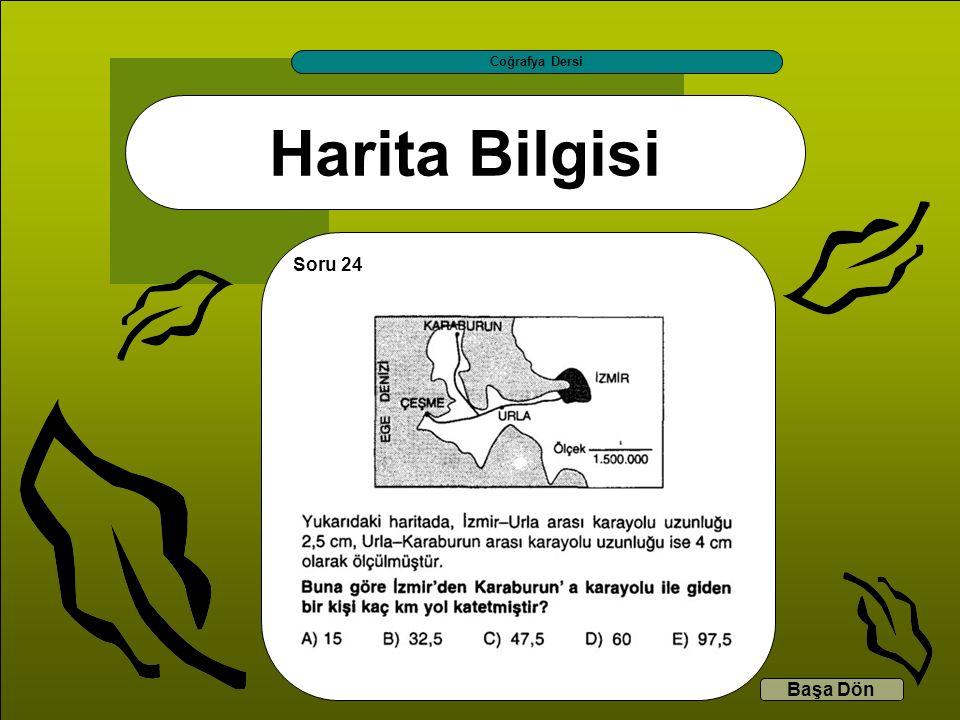 Harita Bilgisi Coğrafya Dersi Başa Dön Soru 24