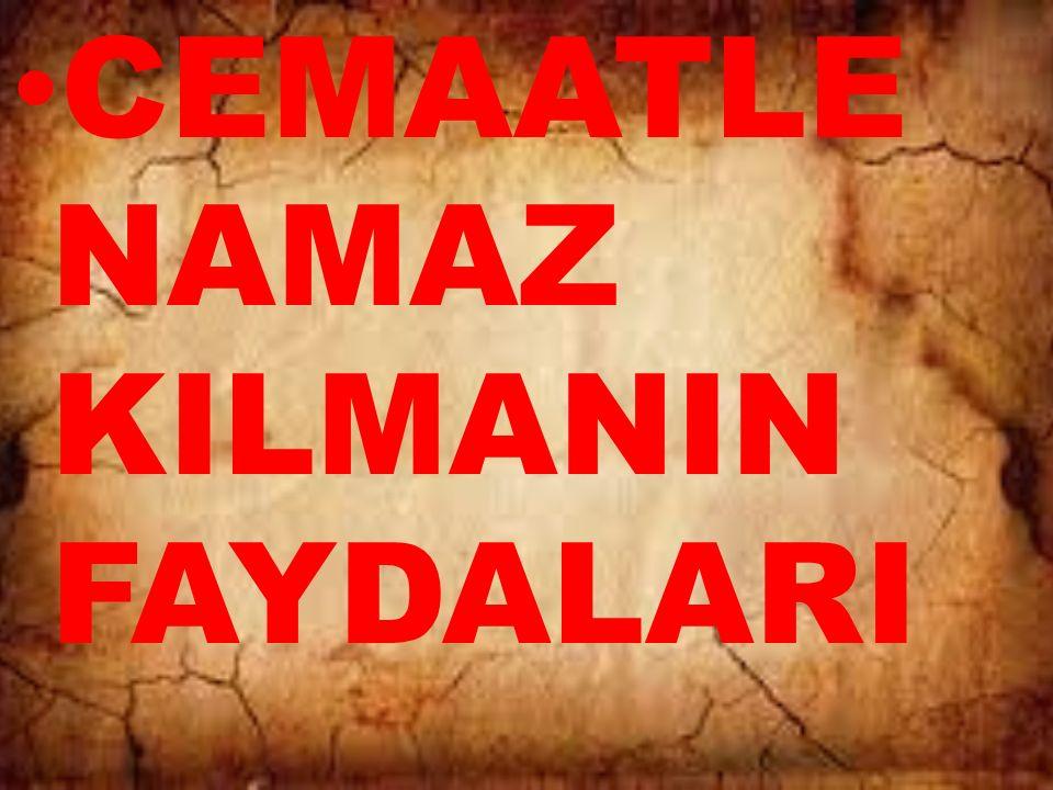 CEMAATLE NAMAZ KILMANIN FAYDALARI