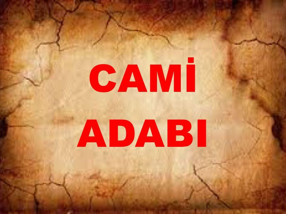CAMİ ADABI
