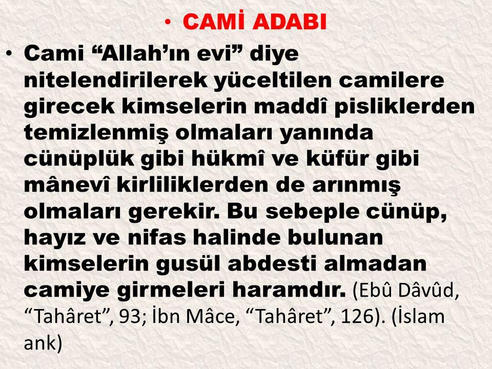 """CAMİ ADABI Cami """"Allah'ın evi"""" diye nitelendirilerek yüceltilen camilere girecek kimselerin maddî pisliklerden temizlenmiş olmaları yanında cünüplük g"""