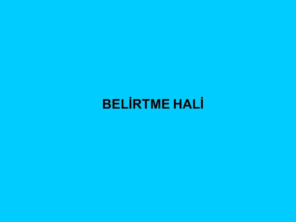 BELİRTME HALİ