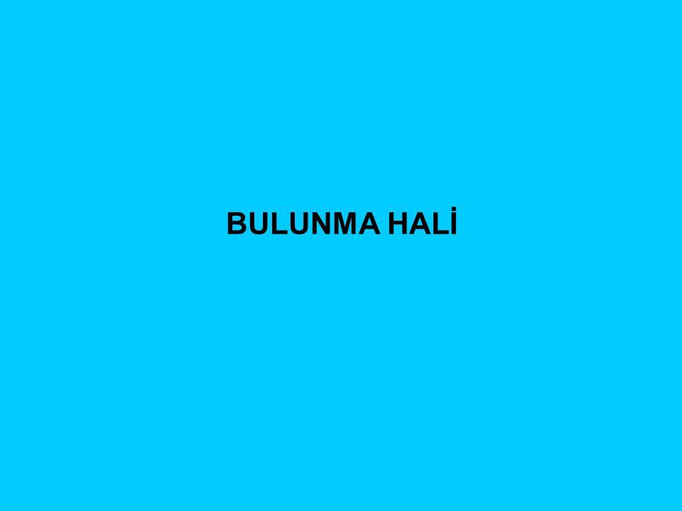 BULUNMA HALİ