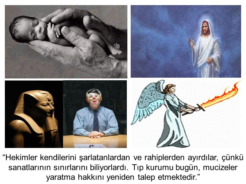Hekimler kendilerini şarlatanlardan ve rahiplerden ayırdılar, çünkü sanatlarının sınırlarını biliyorlardı.