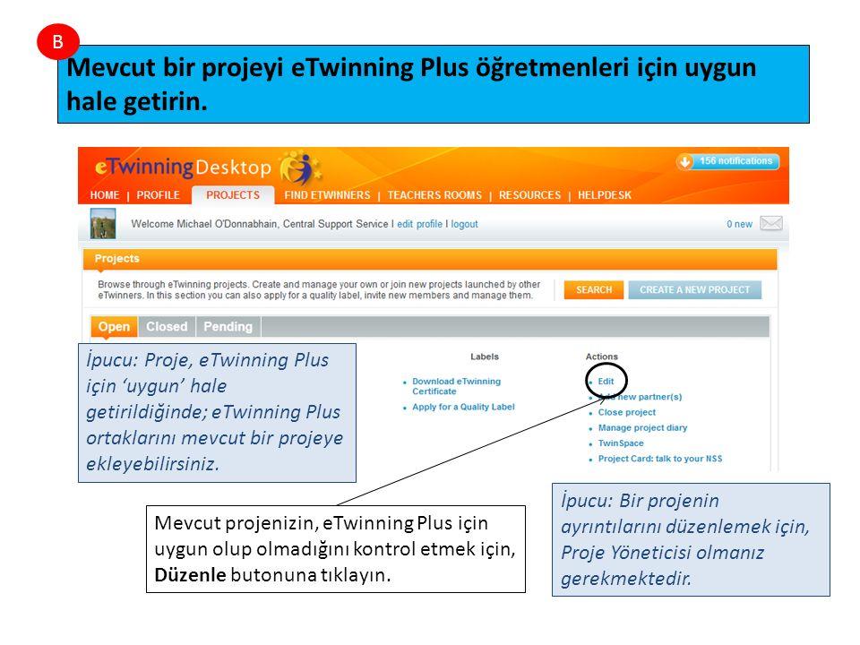 İpucu: Proje, eTwinning Plus için 'uygun' hale getirildiğinde; eTwinning Plus ortaklarını mevcut bir projeye ekleyebilirsiniz.