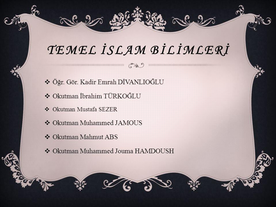 TEMEL İSLAM BİLİMLERİ  Öğr. Gör.