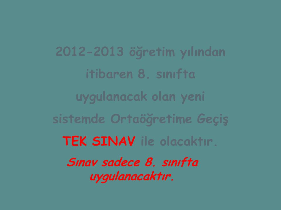 2012-2013 öğretim yılından itibaren 8.