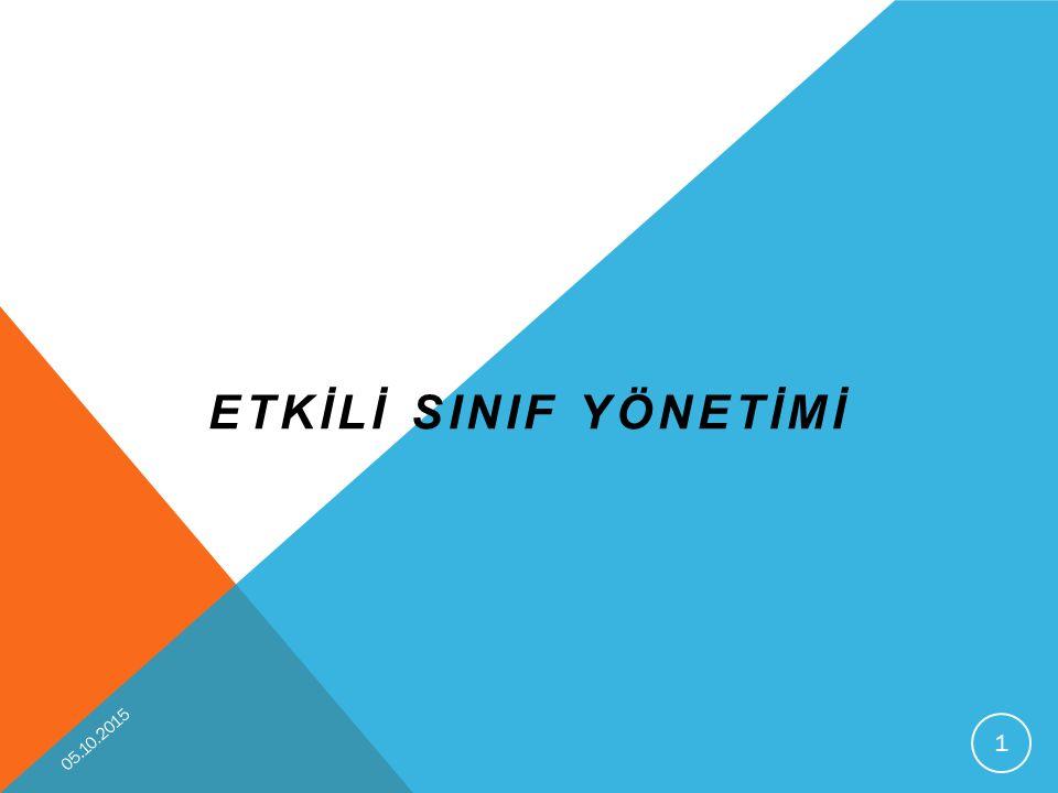 ETKİLİ SINIF YÖNETİMİ 05.10.2015 1