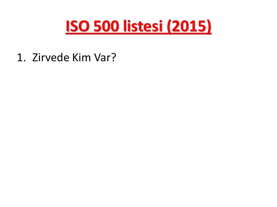 ISO 500 listesi (2015) 1.Zirvede Kim Var?