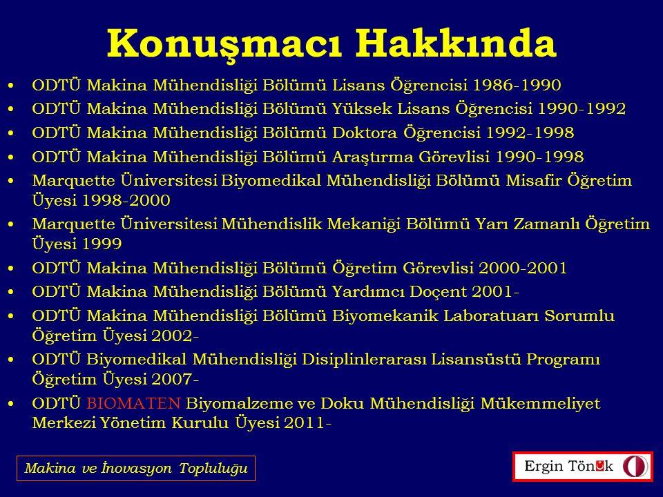 Konuşmacı Hakkında ODTÜ Makina Mühendisliği Bölümü Lisans Öğrencisi 1986-1990 ODTÜ Makina Mühendisliği Bölümü Yüksek Lisans Öğrencisi 1990-1992 ODTÜ M